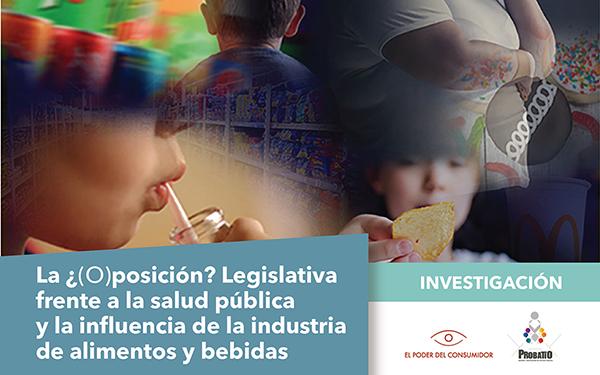 Portada estudio 'La ¿(O)posición? Legislativa frente a la salud pública y la influencia de la industria de alimentos y bebidas'
