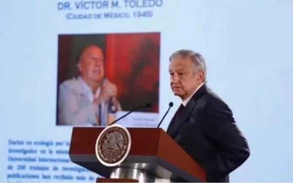 Designación del presidente de México, Andrés Manuel López Obrador, del doctor Víctor Manuel Toledo Manzur como nuevo titular de la Semarnat