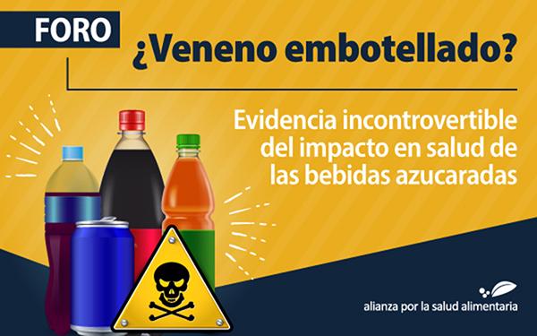 Banner del Foro ¿Veneno embotellado? Evidencia incontrovertible del impacto en salud de las bebidas azucaradas