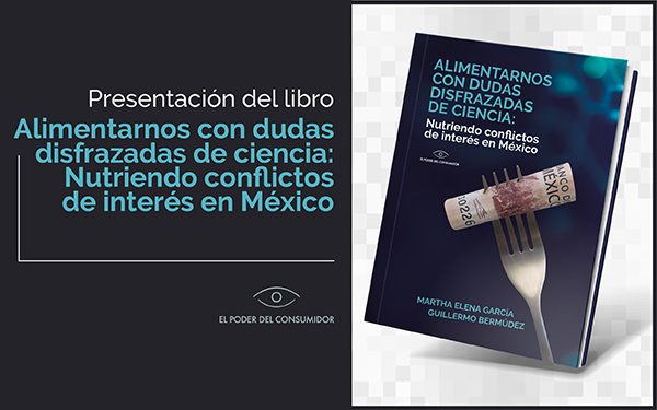 Banner de la presentación del libro Alimentarnos con dudas disfrazadas de ciencia: Nutriendo conflictos de interés en México